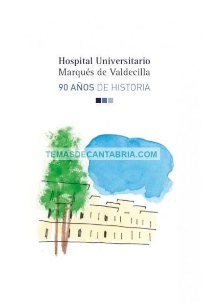Hospital Universitario Marqués de Valdecilla 90 AÑOS DE HISTORIA