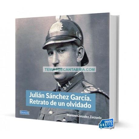 JULIÁN SÁNCHEZ GARCÍA. RETRATO DE UN OLVIDADO.