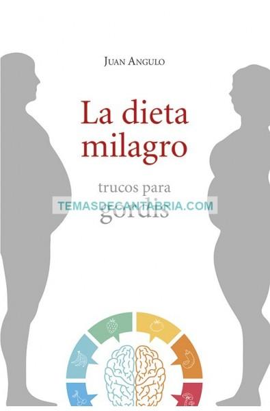 La dieta milagro. Trucos para gordis