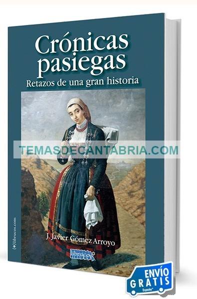 CRÓNICAS PASIEGAS. RETAZOS DE UNA GRAN HISTORIA