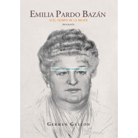 EMILIA PARDO BAZÁN O EL TIEMPO DE LA MUJER. BIOGRAFÍA