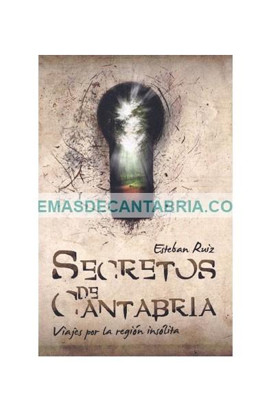 SECRETOS DE CANTABRIA. VIAJE POR LA REGIÓN INSÓLITA